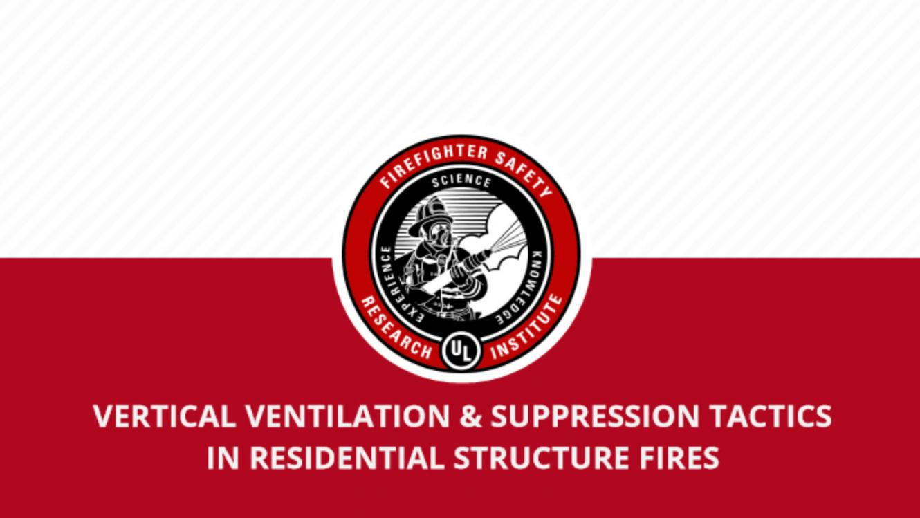 Vertical Ventilation & Suppression Tactics in Residential Structure Fires